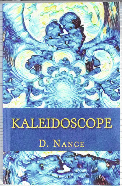 Dennis Nance's first published book of poetry, Kaleidoscope.