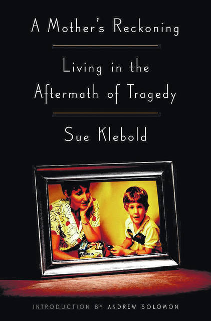 "Voters' choice for Clinton County Reads 2018 is ""A Mother's Reckoning,"" by Sue Klebold."